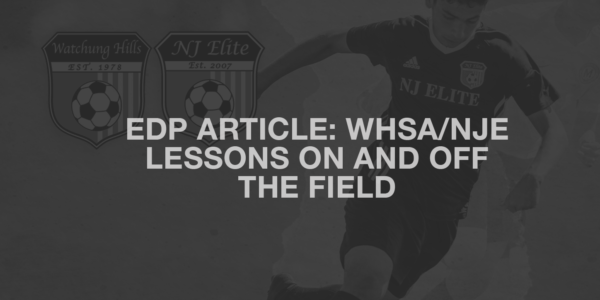 EDP Article: Watchung Hills SA/NJ Elite offers lessons on and off the field through its core values program