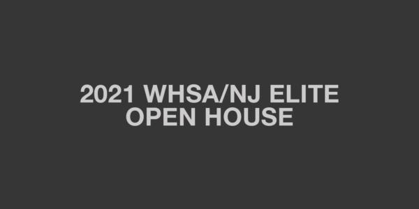 WHSA/NJ ELITE OPEN HOUSE 2021